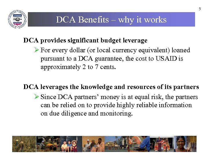 5 DCA Benefits – why it works DCA provides significant budget leverage Ø For