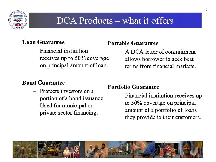 6 DCA Products – what it offers Loan Guarantee Portable Guarantee – Financial institution