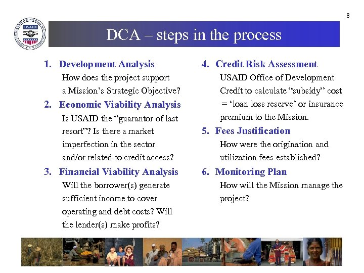 8 DCA – steps in the process 1. Development Analysis How does the project