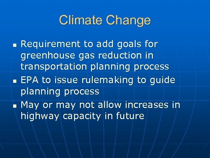 Climate Change n n n Requirement to add goals for greenhouse gas reduction in