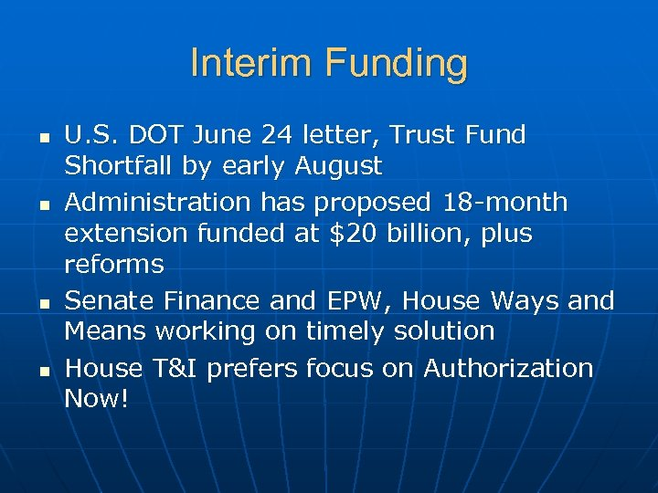 Interim Funding n n U. S. DOT June 24 letter, Trust Fund Shortfall by