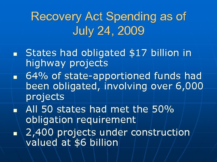 Recovery Act Spending as of July 24, 2009 n n States had obligated $17