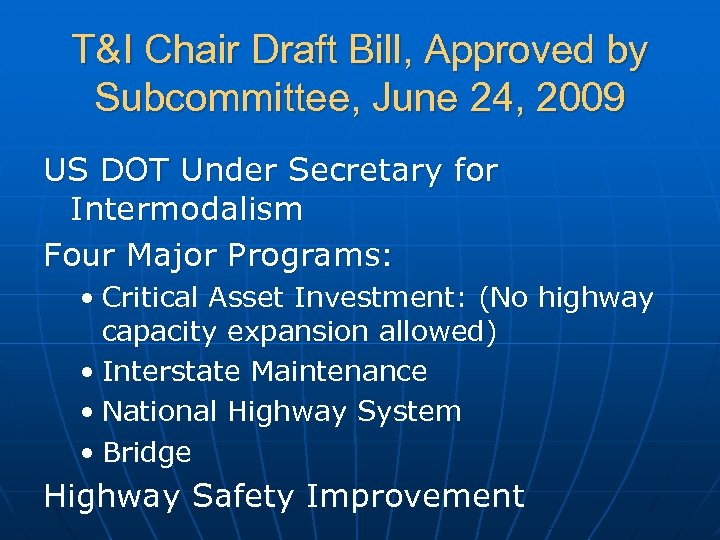 T&I Chair Draft Bill, Approved by Subcommittee, June 24, 2009 US DOT Under Secretary
