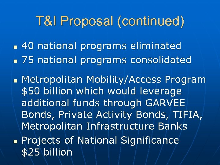 T&I Proposal (continued) n n 40 national programs eliminated 75 national programs consolidated Metropolitan
