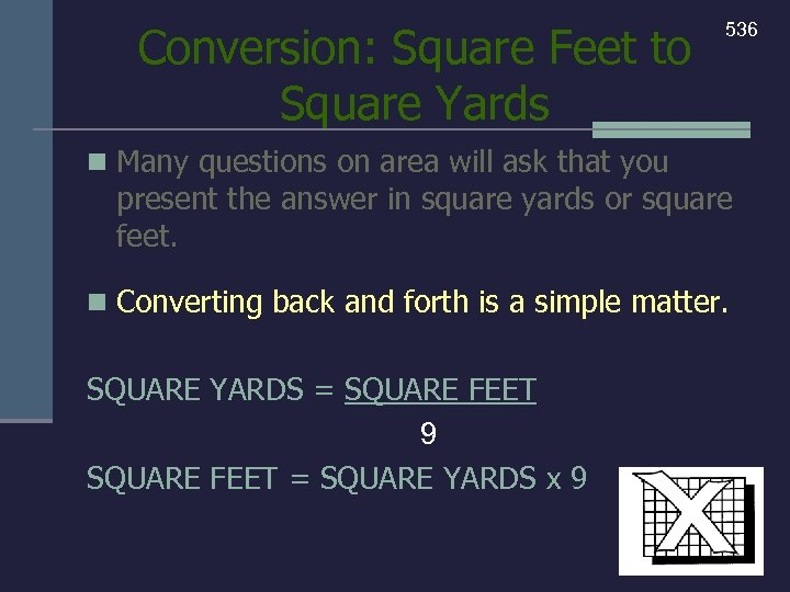 Conversion: Square Feet to Square Yards 536 n Many questions on area will ask