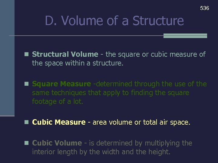 536 D. Volume of a Structure n Structural Volume - the square or cubic