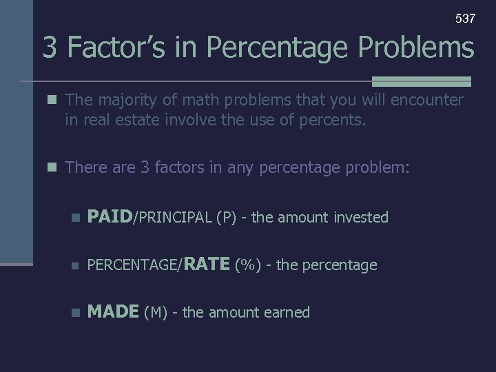 537 3 Factor's in Percentage Problems n The majority of math problems that you