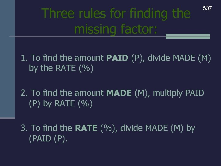 Three rules for finding the missing factor: 537 1. To find the amount PAID