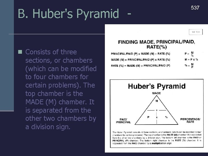 B. Huber's Pyramid n Consists of three sections, or chambers (which can be modified