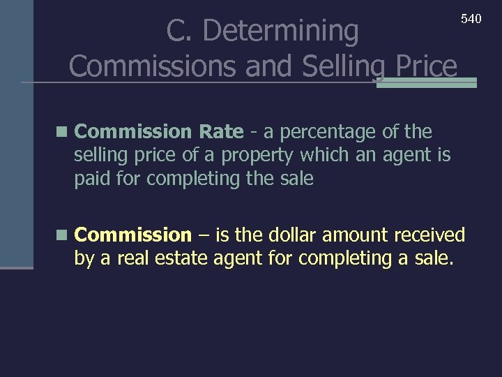 C. Determining Commissions and Selling Price 540 n Commission Rate - a percentage of