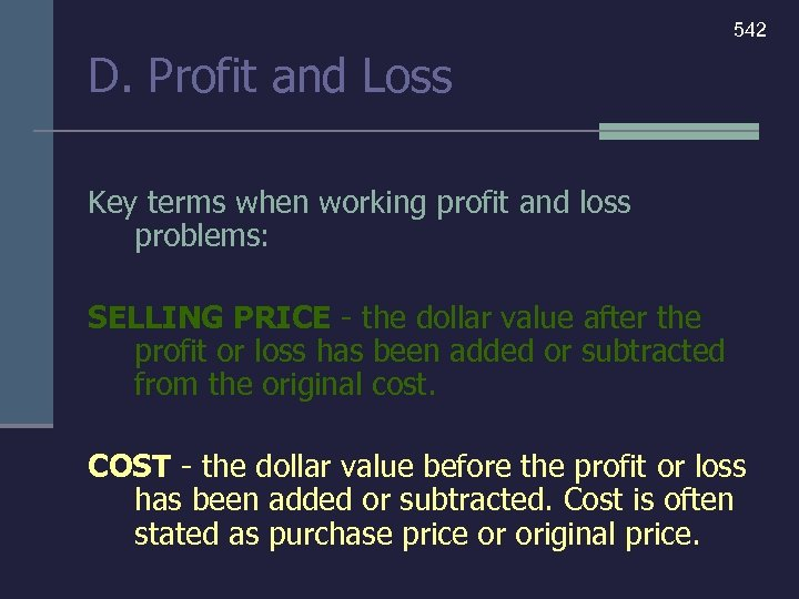 542 D. Profit and Loss Key terms when working profit and loss problems: SELLING