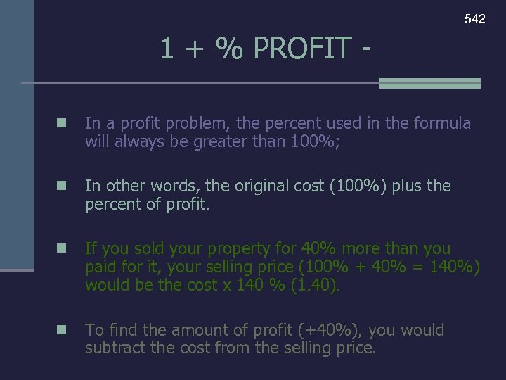 542 1 + % PROFIT n In a profit problem, the percent used in