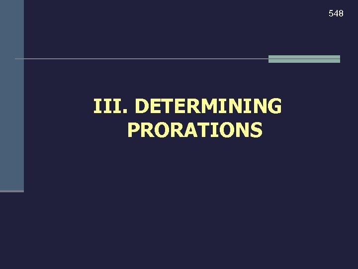 548 III. DETERMINING PRORATIONS