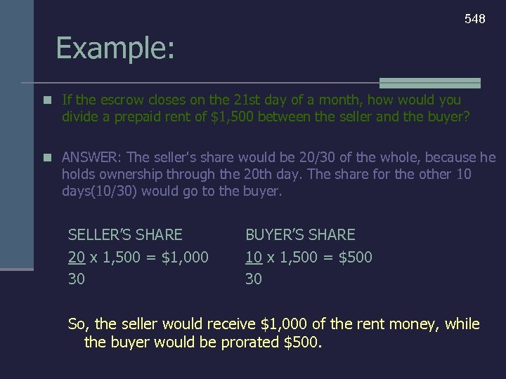 548 Example: n If the escrow closes on the 21 st day of a