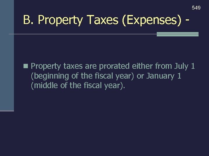 549 B. Property Taxes (Expenses) - n Property taxes are prorated either from July