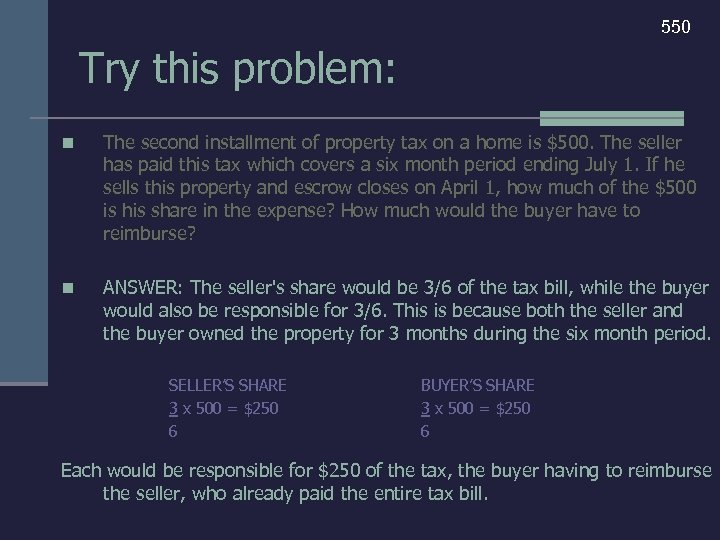 550 Try this problem: n The second installment of property tax on a home