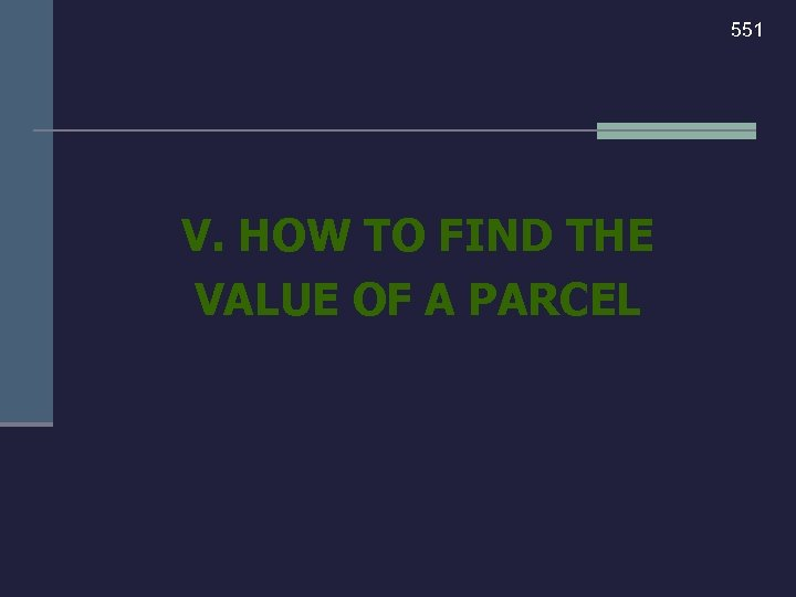551 V. HOW TO FIND THE VALUE OF A PARCEL