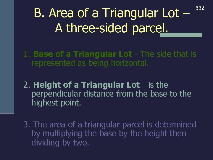 B. Area of a Triangular Lot – A three-sided parcel. 532 1. Base of