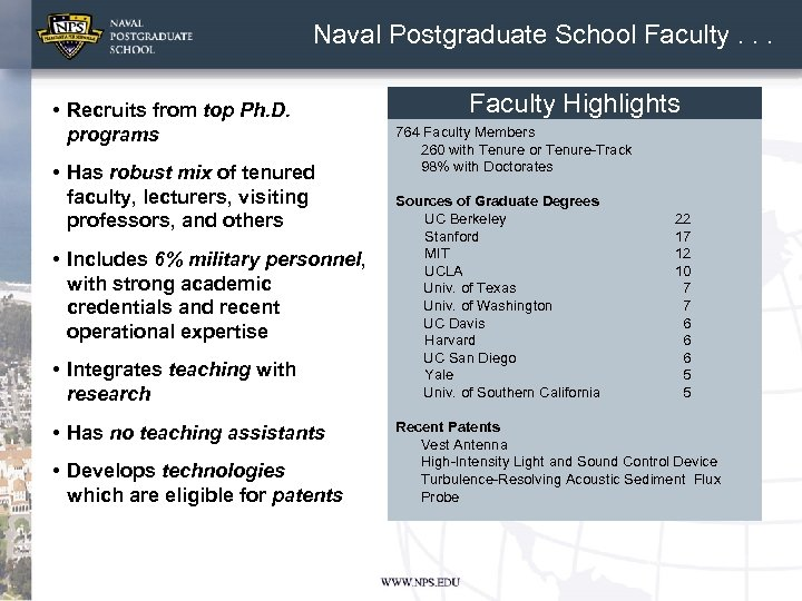 Naval Postgraduate School Faculty. . . • Recruits from top Ph. D. programs •
