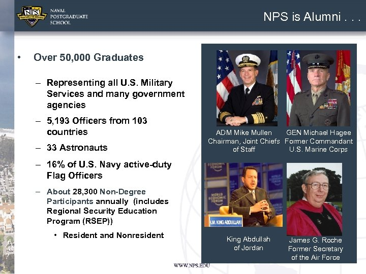 NPS is Alumni. . . • Over 50, 000 Graduates – Representing all U.