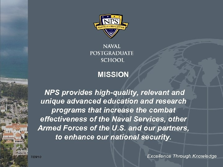 MISSION NPS provides high-quality, relevant and unique advanced education and research programs that increase