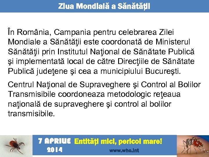 Ziua Mondială a Sănătăţii În România, Campania pentru celebrarea Zilei Mondiale a Sănătăţii este