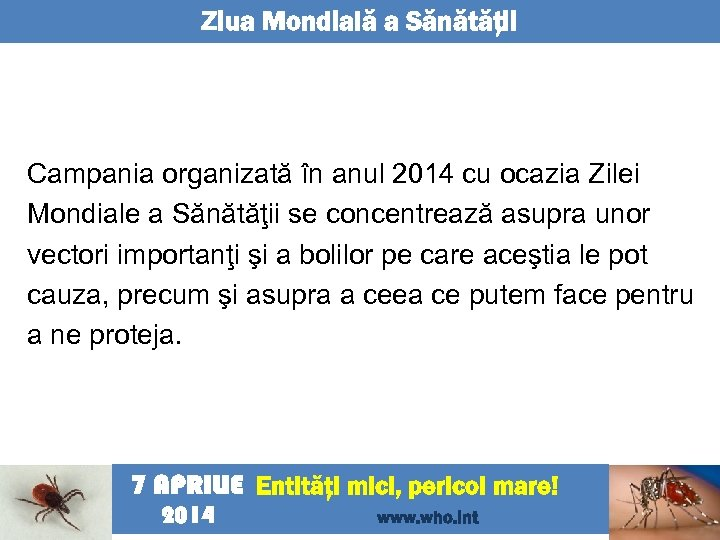 Ziua Mondială a Sănătăţii Campania organizată în anul 2014 cu ocazia Zilei Mondiale a