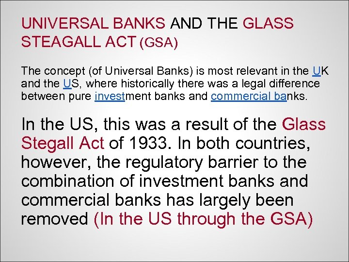 UNIVERSAL BANKS AND THE GLASS STEAGALL ACT (GSA) The concept (of Universal Banks) is