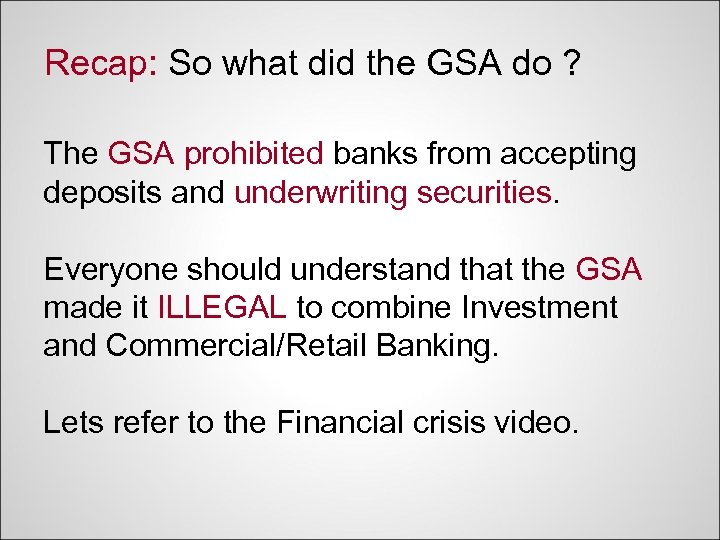 Recap: So what did the GSA do ? The GSA prohibited banks from accepting