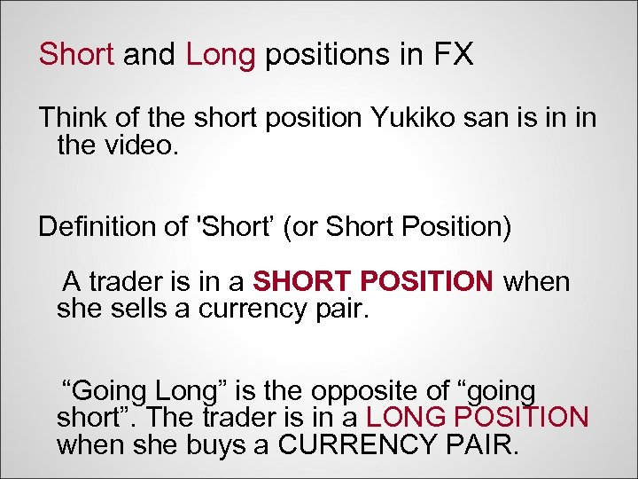 Short and Long positions in FX Think of the short position Yukiko san is