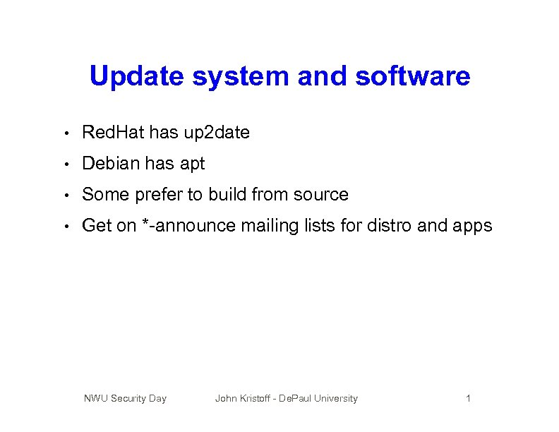 Update system and software • Red. Hat has up 2 date • Debian has