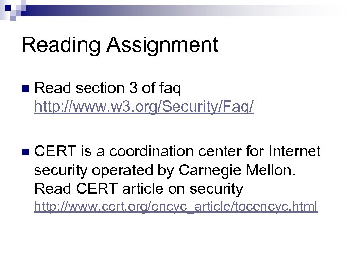 Reading Assignment n Read section 3 of faq http: //www. w 3. org/Security/Faq/ n