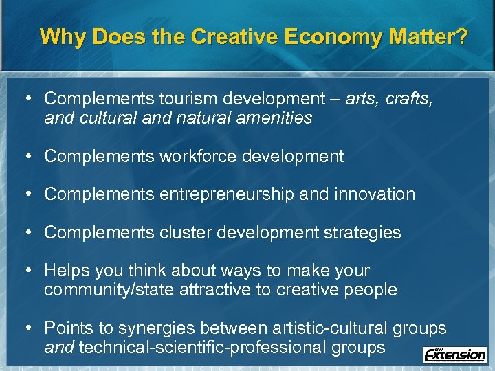 Why Does the Creative Economy Matter? • Complements tourism development – arts, crafts, and