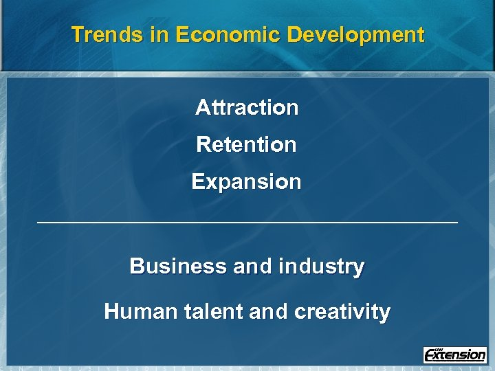 Trends in Economic Development Attraction Retention Expansion Business and industry Human talent and creativity