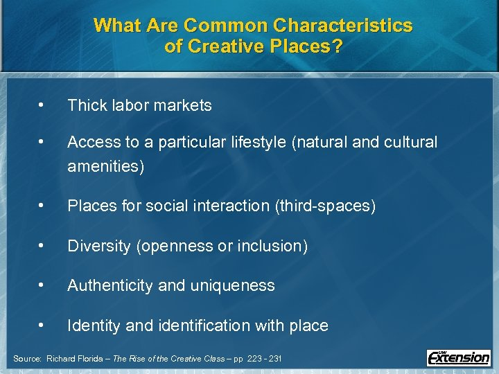 What Are Common Characteristics of Creative Places? • Thick labor markets • Access to