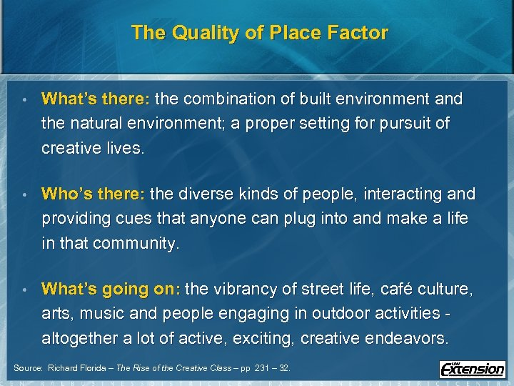 The Quality of Place Factor • What's there: the combination of built environment and