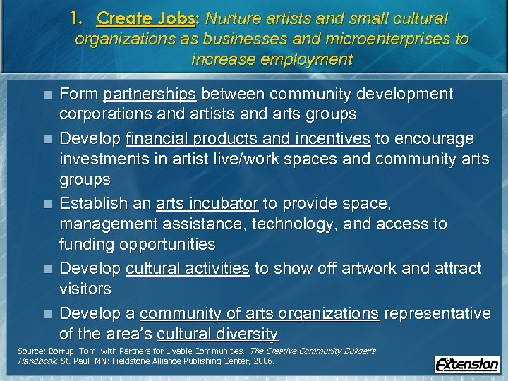 1. Create Jobs: Nurture artists and small cultural organizations as businesses and microenterprises to