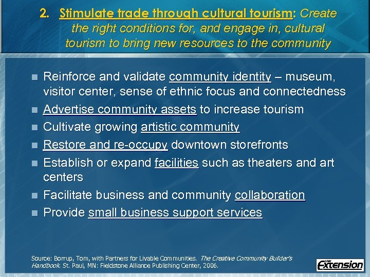 2. Stimulate trade through cultural tourism: Create the right conditions for, and engage in,