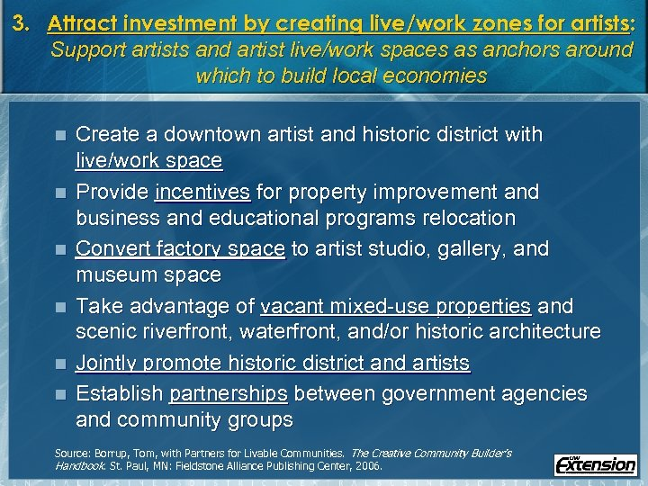 3. Attract investment by creating live/work zones for artists : Support artists and artist