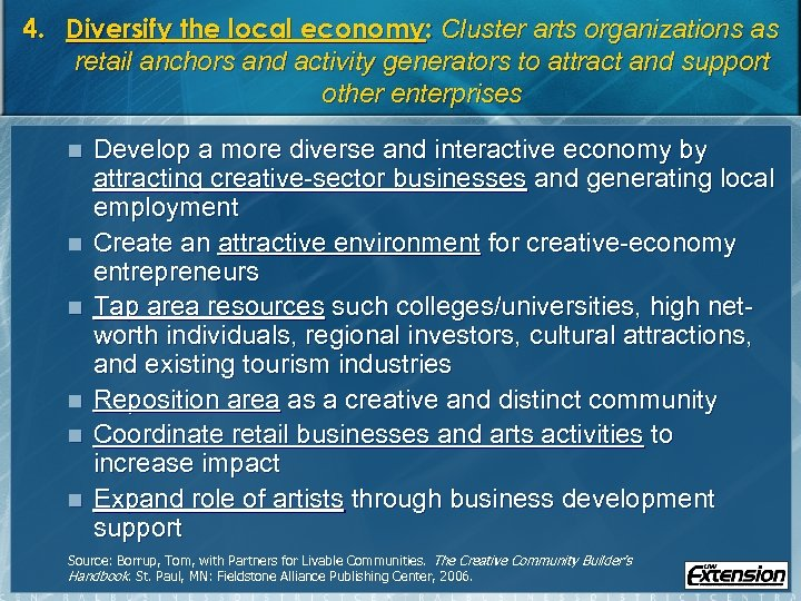 4. Diversify the local economy: Cluster arts organizations as retail anchors and activity generators