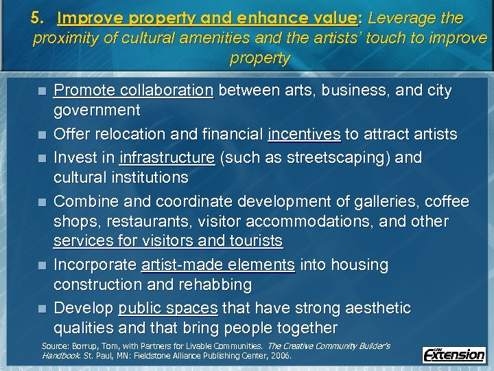 5. Improve property and enhance value: Leverage the proximity of cultural amenities and the