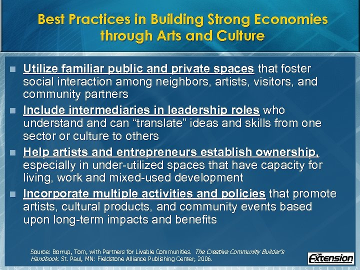 Best Practices in Building Strong Economies through Arts and Culture n n Utilize familiar