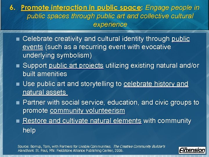 6. Promote interaction in public space: Engage people in public spaces through public art