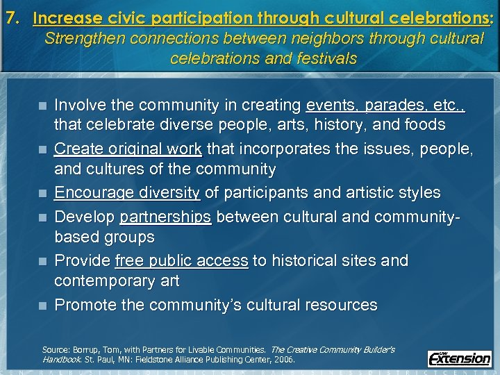7. Increase civic participation through cultural celebrations: Strengthen connections between neighbors through cultural celebrations