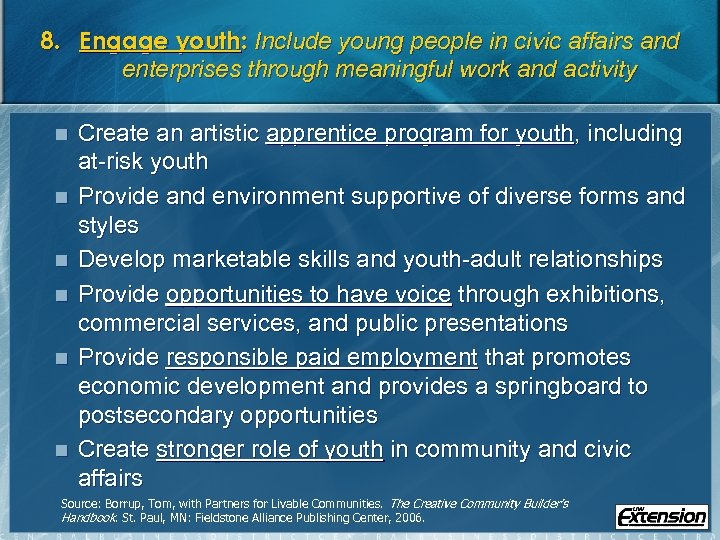 8. Engage youth: Include young people in civic affairs and enterprises through meaningful work