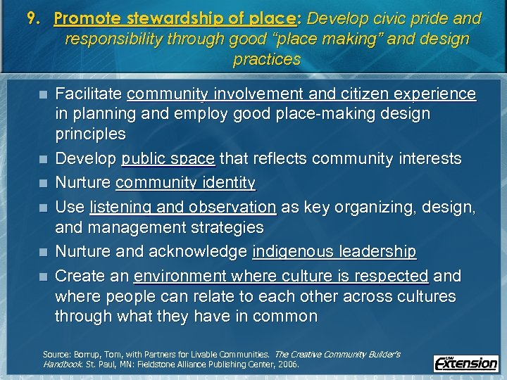 "9. Promote stewardship of place: Develop civic pride and responsibility through good ""place making"""