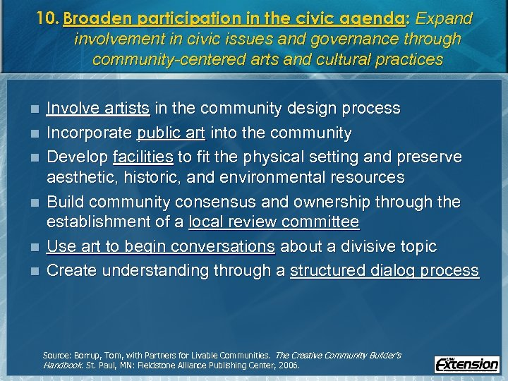 10. Broaden participation in the civic agenda: Expand involvement in civic issues and governance