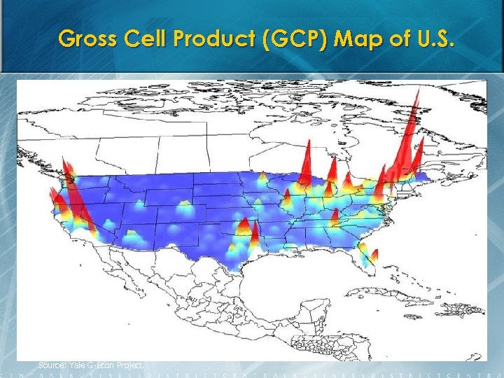 Gross Cell Product (GCP) Map of U. S. Source: Yale G-Econ Project.