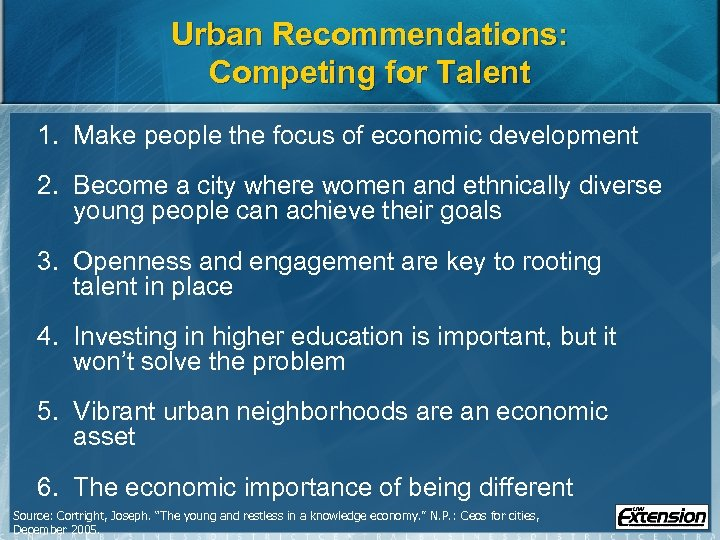Urban Recommendations: Competing for Talent 1. Make people the focus of economic development 2.