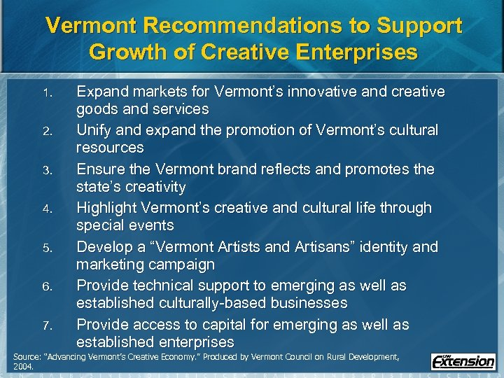 Vermont Recommendations to Support Growth of Creative Enterprises 1. 2. 3. 4. 5. 6.